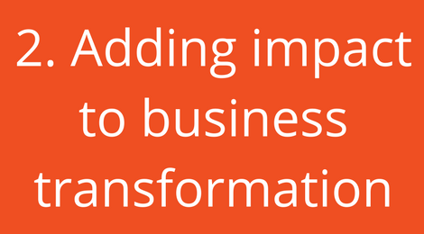 Adding impact to business transformation
